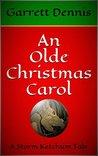 AN OLDE CHRISTMAS CAROL: A Storm Ketchum Tale (Storm Ketchum Tales Book 1)