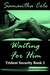 Waiting for Him by Samantha A. Cole