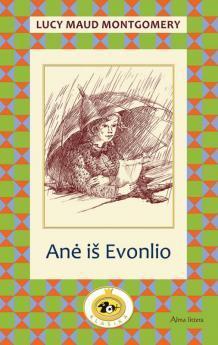 Anė iš Evonlio (Anne of Green Gables, #2)