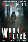 Wrong Place by M.A. Comley