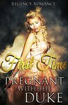 Romance: Regency Romance: First Time And Pregnant With The Duke (Love and Married To The Duke Romance)