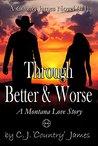 Through Better & Worse: a Montana Love Story (A Country James Novel Book 1)