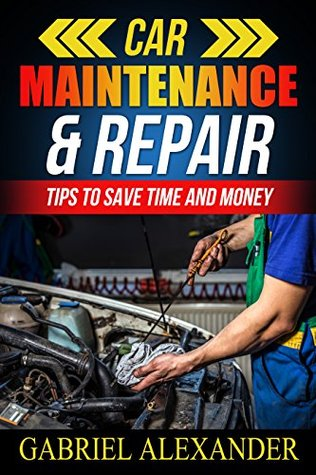 Car maintenance repair tips to save time and money by gabriel 26163045 solutioingenieria Images