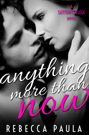 Anything More Than Now (Sutton College #2)