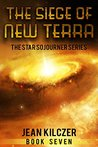 The Siege of New Terra (The Star Sojourner Series Book 7)