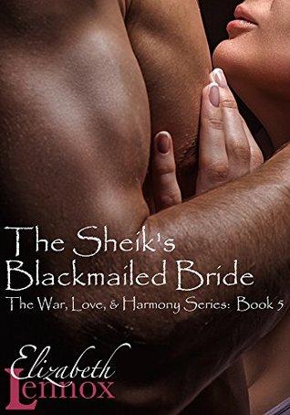 The Sheik's Blackmailed Bride (War, Love, & Harmony Series #5)