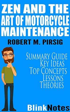 Zen and the Art of Motorcycle Maintenance: An Inquiry into Values: By Robert M. Pirsig | BlinkNotes Summary Guide