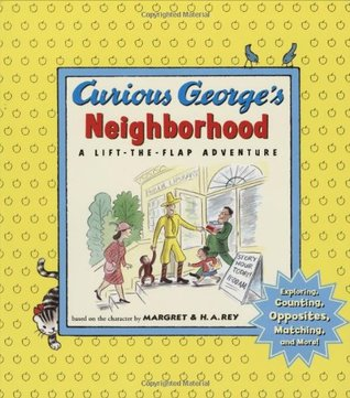 Curious George's Neighborhood: A Lift-the-Flap Adventure