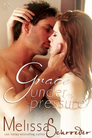 Grace Under Pressure by Melissa Schroeder