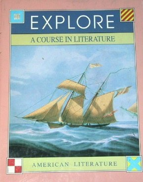 Explore: A Course in Literature; Student Textbook