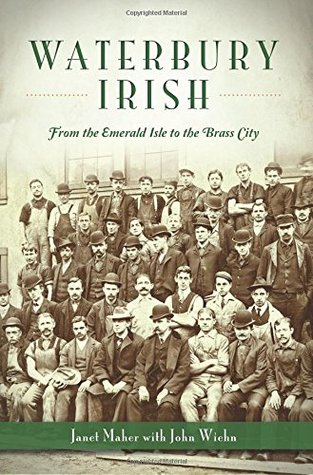 Waterbury Irish: From the Emerald Isle to the Brass City