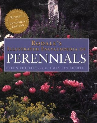 Rodale's Illustrated Encyclopedia of Perennials by Ellen Phillips