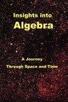 Insights Into Algebra: A Journey Through Space and Time