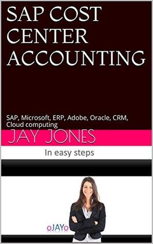 SAP COST CENTER ACCOUNTING: SAP, Microsoft, ERP, Adobe, Oracle, CRM, Cloud computing