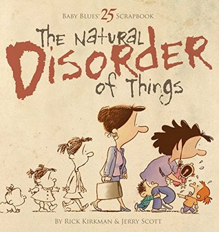 The Natural Disorder of Things (Baby Blues Scrapbook, #25)
