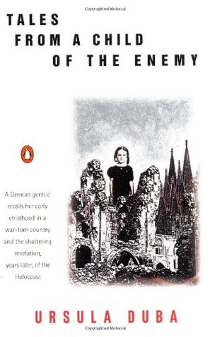 Tales from a Child of the Enemy by Ursula Duba