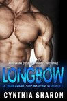 LONGBOW: A Billionaire Stepbrother With Benefits Romance (My Stepbrother's Keeper Book 4)