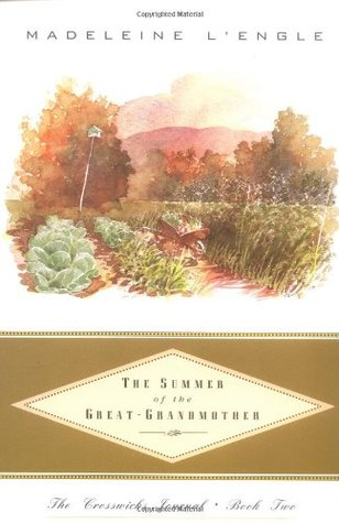 The Summer of the Great-Grandmother (Crosswicks Journals #2)