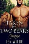 Taken By Two Bears