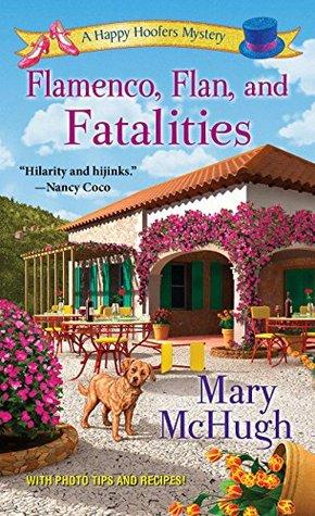 Flamenco, Flan, and Fatalities (Happy Ho...