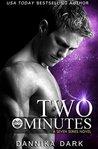 Two Minutes by Dannika Dark