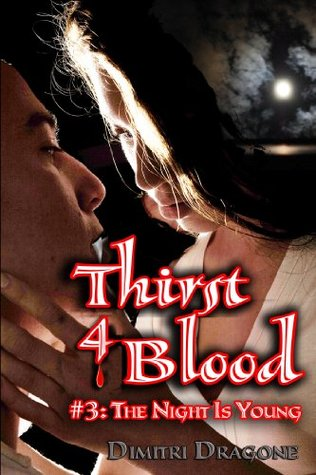 Thirst 4 Blood: Episode 3: The Night Is Young