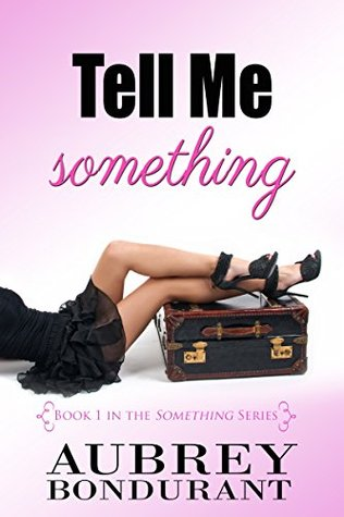 Tell Me Something (Something #1)