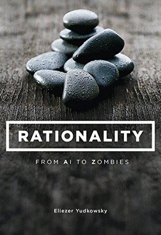Rationality by Eliezer Yudkowsky