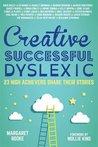 Creative, Successful, Dyslexic: 23 High Achievers Share Their Stories