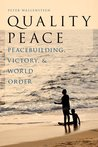 Quality Peace. Peacebuilding, Victory and World Order
