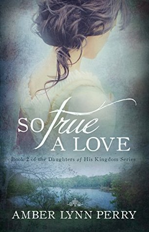 So True a Love (Daughters of His Kingdom #2)