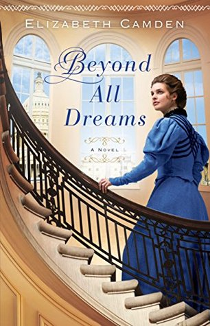 Beyond All Dreams by Elizabeth Camden