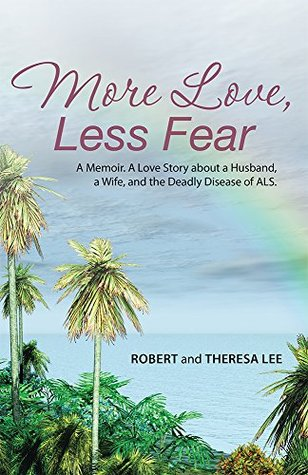 More Love, Less Fear by Robert Lee