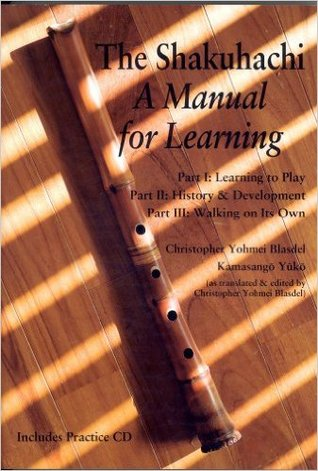 The Shakuhachi: A Manual For Learning