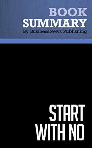 Summary : Start With No - Jim Camp: The Negotiating Tools That The Pros Don't Want You To Know