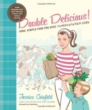 Double Delicious! by Jessica Seinfeld