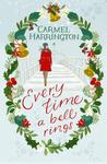 Every Time a Bell Rings by Carmel Harrington