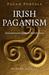 Pagan Portals: Irish Paganism