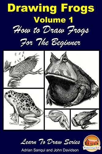 Drawing Frogs Volume 1 - How to Draw Frogs For the Beginner