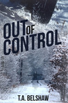 Out of Control by T.A. Belshaw
