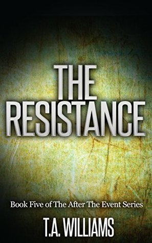 The Resistance (After The Event, #5)