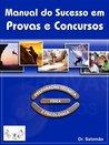 Manual do Sucesso em Provas e Concursos
