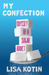 My Confection by Lisa Kotin
