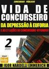 Vida de Concurseiro: da Depressão à Euforia e as 27 Lições do Concurseiro Vitorioso #2