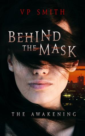 Behind the Mask: The Awakening (Book 1)
