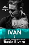 Ivan 2 (Her Russian Protector, #9)