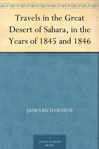 Travels in the Great Desert of Sahara, in the Years of 1845 and 1846