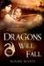 Dragons Will Fall (Kingdom ...