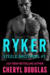Ryker (Steele Brothers, #1)