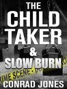 The Child Taker & Slow Burn (Special Edition 'Unputdownable'): 2 Nail Biting Thrillers